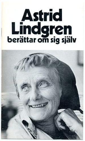 Astrid Lindgren berättar om sig själv.: Lindgren, Astrid