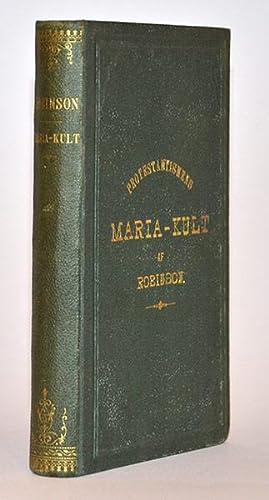 Protestantismens Maria-kult. 24 muntliga föredrag.: Feilitzen, Urban von]