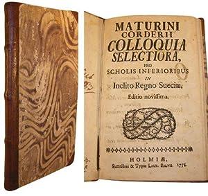 Maturini Corderii Colloquia selectiora, pro scholis inferioribus in inclito regno Sueciae. Editio ...