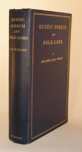 Rustic Speech and Folk-Lore.: Wright, Elizabeth Mary