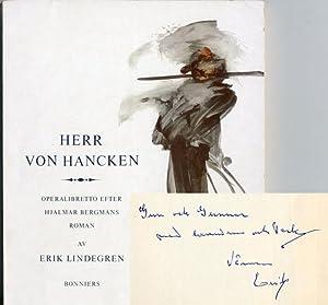 Herr von Hancken. Operalibretto efter Hjalmar Bergmans roman. Libretto: Erik Lindegren. Musik: ...