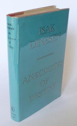 Anecdotes of Destiny.: Blixen, Karen] Dinesen,