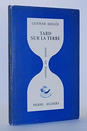 Tard sur la terre. Texte original avec une transcription française de Jean-Clarence Lambert....