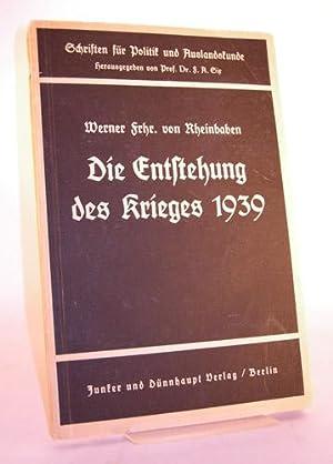 Die Entstehung des Krieges von 1939.: Rheinbaben, Werner von