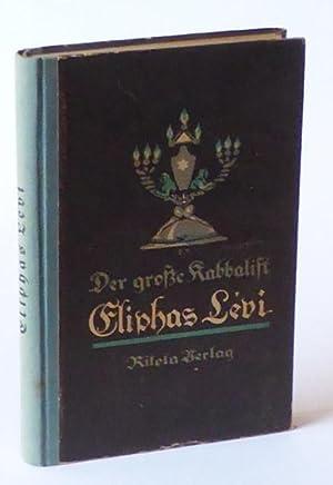 Eliphas Lévi. Der grosse Kabbalist und seine: Levi] Laars, R.