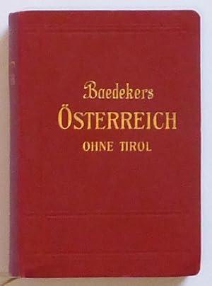Österreich ohne Tirol und Vorarlberg. Handbuch für Reisende. Mit 34 Karten, 22 Plä...