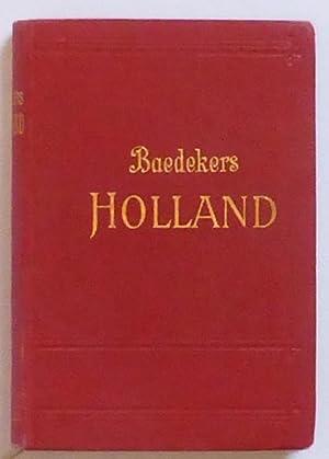 Holland. Handbuch für Reisende. Mit 10 Karten, 20 Plänen und 4 Grundrissen. ...