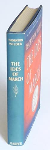 The Ides of March.: Wilder, Thornton