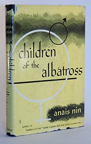 Children of the Albatross.: Nin, Anais
