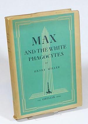 Max and the White Phagocytes.: Miller, Henry