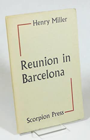 Reunion in Barcelona. A Letter to Alfred: Miller, Henry