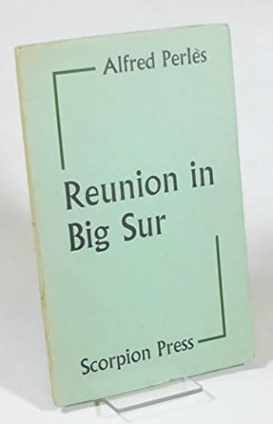 Reunion in Big Sur. A Letter to: Miller] Perlès, Alfred