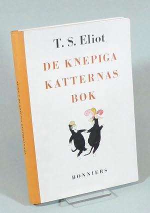 De knepiga katternas bok. Till svenskan av: Eliot, T. S.