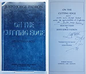 On the Cutting Edge. Selected Poems. Translated from the Spanish by Louis Bourne.: Padrón, Justo ...