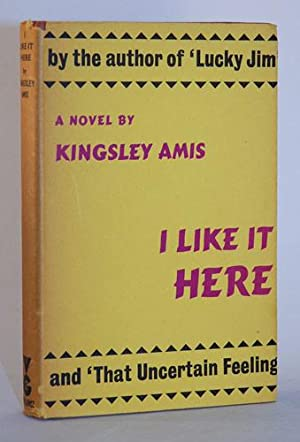 I Like It Here. A Novel.: Amis, Kingsley