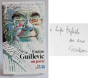 Eugène Guillevic: un poète. Présenté par Jean-Pierre Le Dantec.: ...