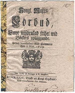 Kongl. Maj:ts Förbud, Emot missbrukad frihet wid Böckers upläggande. Gifwit ...