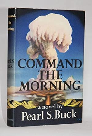 Command the Morning. A Novel.: Buck, Pearl S.