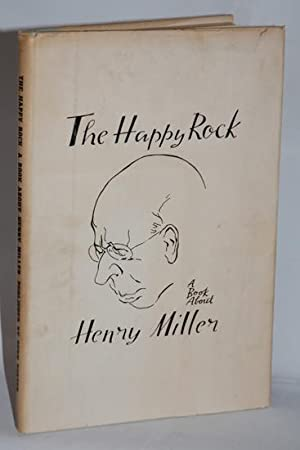 The Happy Rock. A Book About Henry Miller.: Miller, Henry]