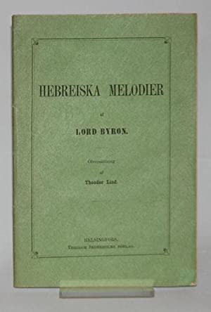 Hebreiska melodier. Öfversatta af Theodor Lind.: Byron, [George Gordon], Lord
