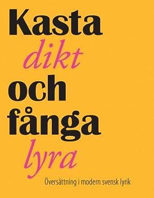 Kasta dikt och fånga lyra. Översättning i: Möller, Daniel &