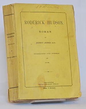 Roderick Hudson. Roman. Öfversättning från engelskan af G--N.: James, Henry