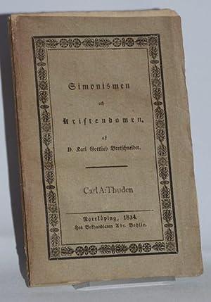 Simonismen och kristendomen. Eller: granskande framställning af den simonistiska religionen, ...