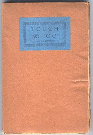 Touch & Go. A Play in Three Acts.: Lawrence, D. H.
