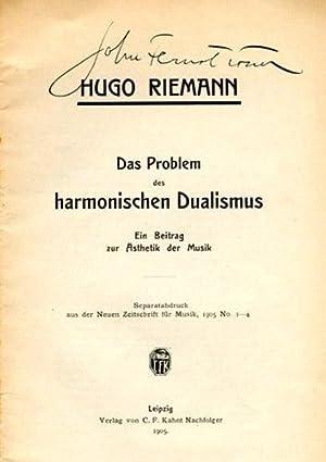 Das Problem des harmonischen Dualismus. Ein Beitrag zur Ästhetik der Musik. Separatabdruck aus...