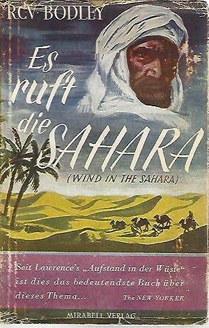Es ruft die Sahara. Wind in the: Bodley, R. V.
