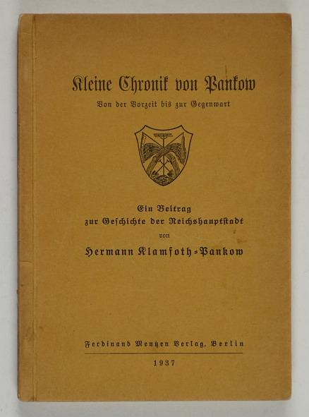83e45f786b4b2 Kleine Chronik von Pankow. Von der Vorzeit  Pankow.- Klamfoth
