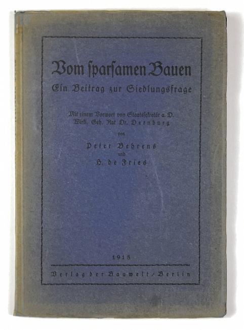 Vom sparsamen Bauen. Ein Beitrag zur Siedlungsfrage. - Behrens, Peter und H. de Fries.