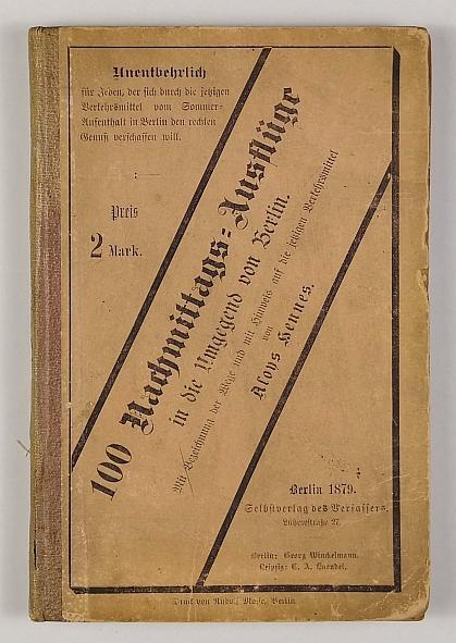 Hundert Nachmittags-Ausflüge in die Umgegend von Berlin.: Hennes, Aloys.