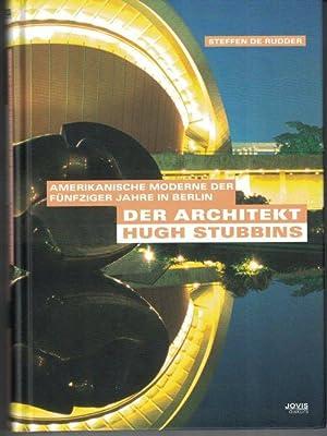 Der Architekt Hugh Stubbins. Amerikanische Moderne der: Rudder, Steffen de.