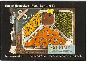 Food, Sex and TV.: Heinecken, Robert.