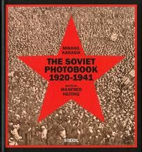 The Soviet Photobook 1920-1941. Edited by Manfred Heiting.