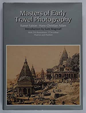 Masters of Early Travel Photography. Introduction by: Fabian, Rainer u.