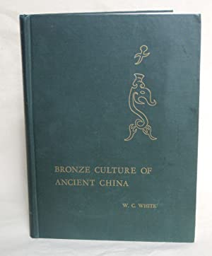 Bronze Culture of Ancient China: An Archaeological Study of Bronze Objects from Northern Honan.: ...