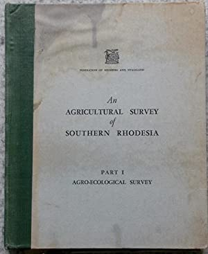An Agricultural Survey of Southern Rhodesia. Part I. The Agro-Ecological Survey