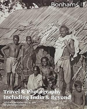 Travel and Photography, Including India and Beyond - Sale Catalogue, 4th December 2012