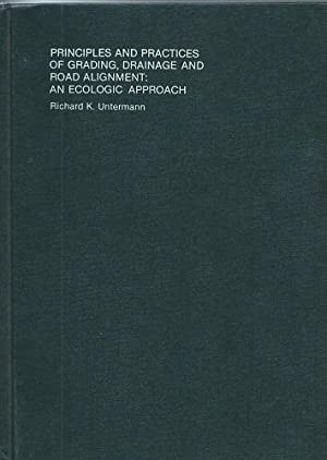 Principles and practices of Grading, Drainage and Road Alignment: an ecological approach