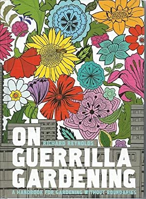 On Guerrilla Gardening - a handbook for gardening without boundaries