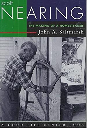 Scott Nearing - the making of a homesteader