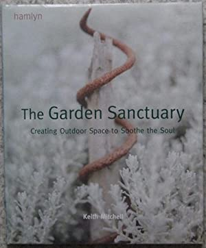 The Garden Sanctuary - creating outdoor space to soothe the soul