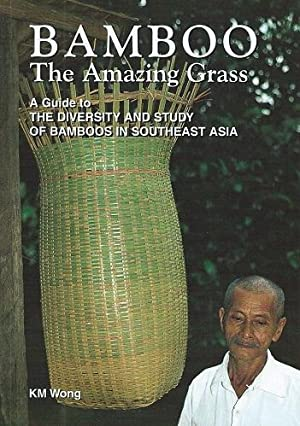 Bamboo - the Amazing grass. A Guide: WONG, K.M.