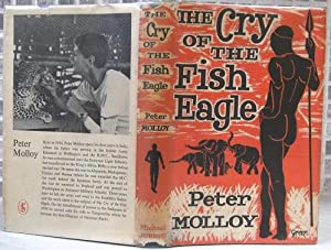 The Cry of the Fish Eagle - the personal experiences of a game warden and his wife in the souther...