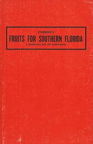 Fruits for Southern Florida - a handbook for the homeowner [Alan Davidson's copy]