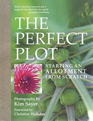 The Perfect Plot : Starting an Allotment From Scratch