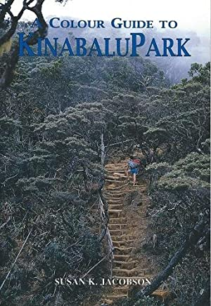Colour Guide to Kinabalu Park: Jacobson, Susan K.