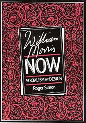 William Morris Now : Socialism by Design